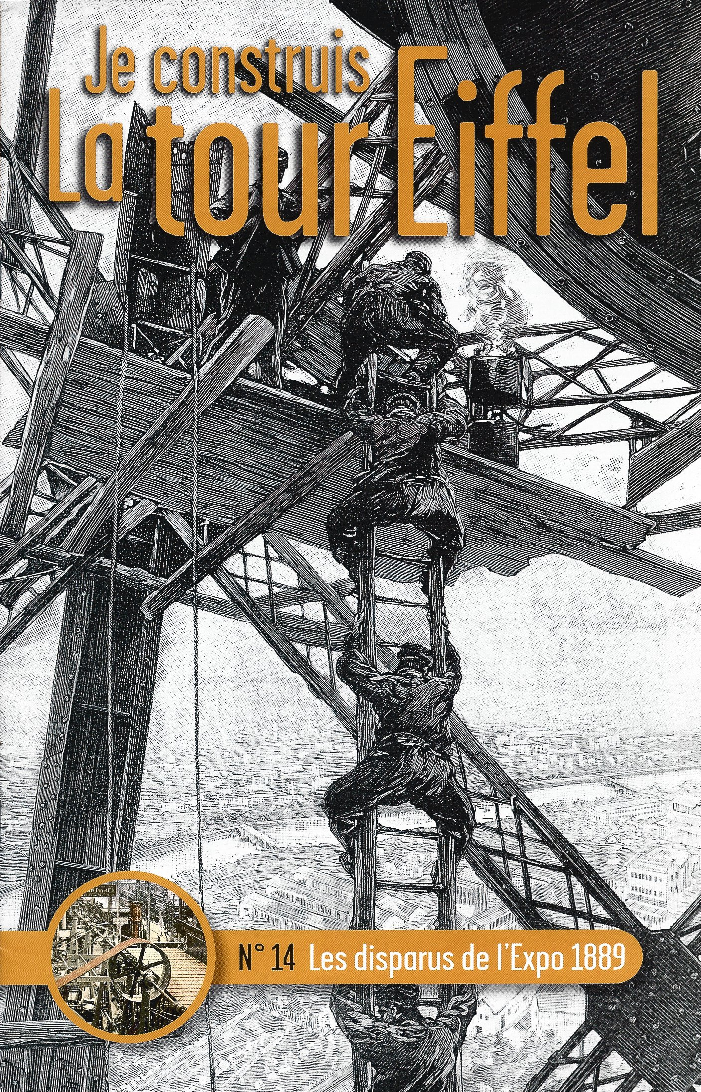 Numéro 14 - Je construis la Tour Eiffel - Les disparus de l'Expo 1889 55960714a