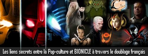[Culture] Dossier : Les secrets des voix françaises de BIONICLE 611680Bioniclepopculture