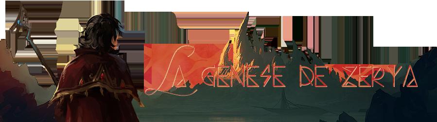 Genèse de Zërya