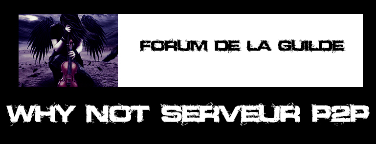 Forum De La Guilde Why Not serveur p2p Allods