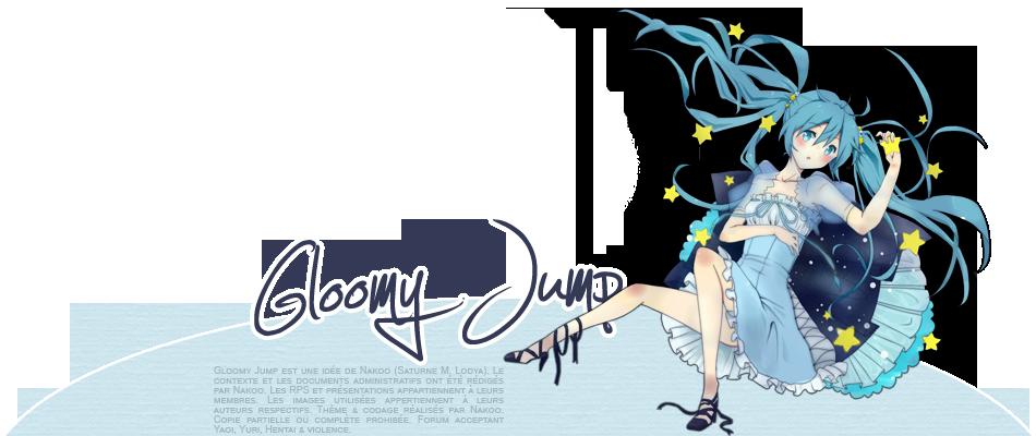 → Gloomy Jump.