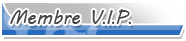 Membre V.I.P.
