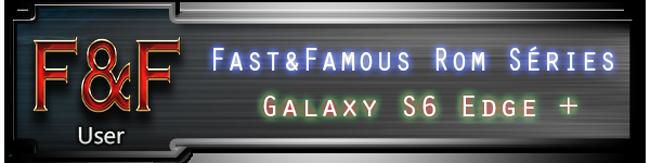 [Rom] >>>Fast&Famous Series Nougat 7.0 <<< [ PART.2.0 CQB4 ][ G928F/C ] 750896signature04user044d2966f
