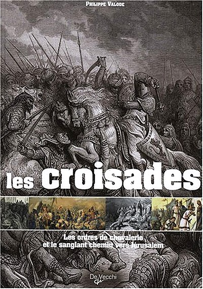 [Livres] Les Croisades 778861LesCroisadesPhilippeValode