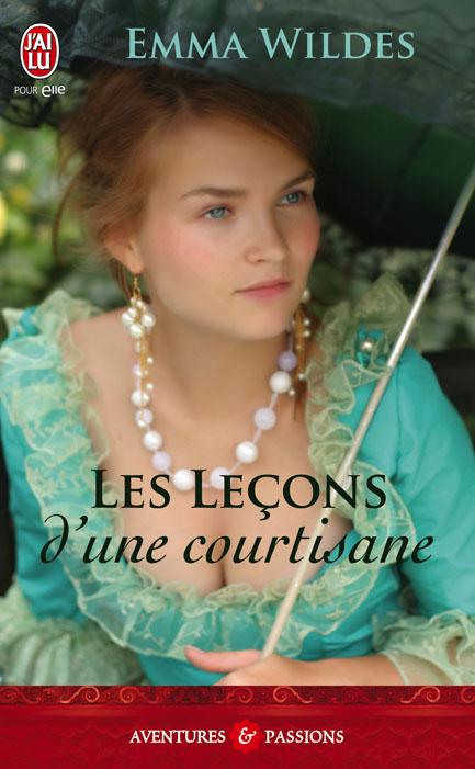 Les leçons d'une courtisane d'Emma Wildes 7864919782290055090LesLeconsDUneCourtisaneCouvBD