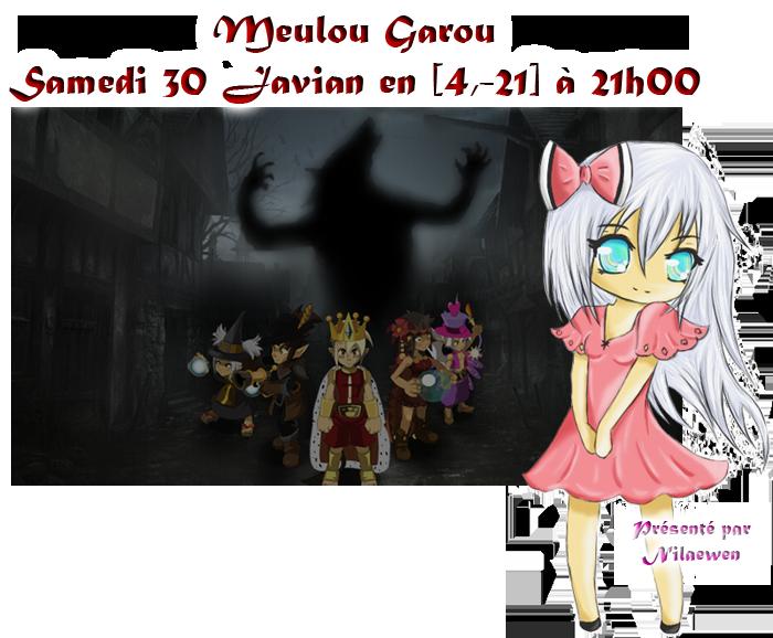 [Terminé] Meulou Garou (Samedi 30 Janvier) 815757394018MeulouGarou02