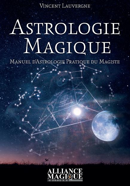 Astrologie Magique, Manuel d'Astrologie Pratique du Magiste Vincent Lauvergne 823430astrologiemagiquevincentlauvergnepetit