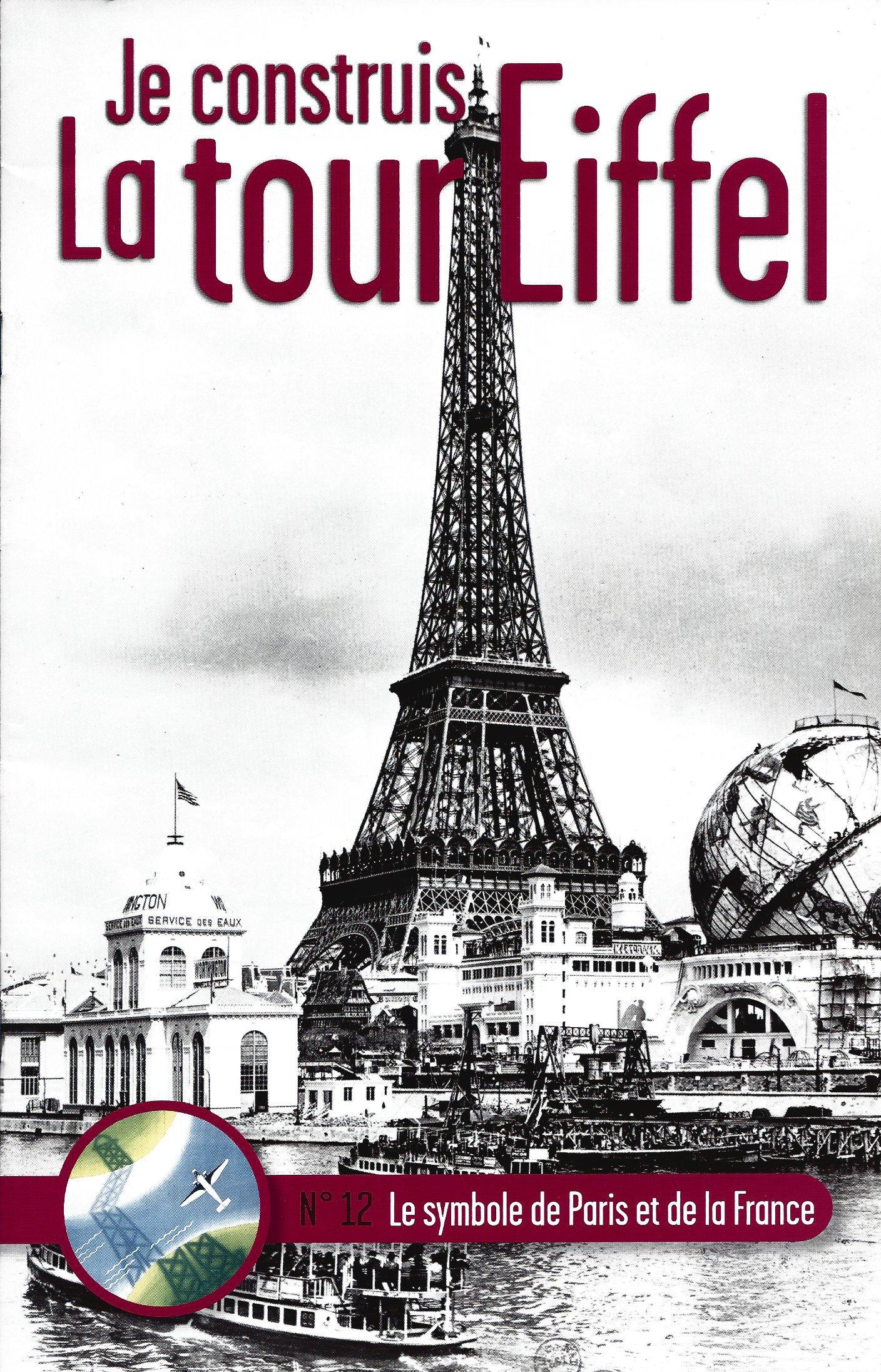 Numéro 12 - Je construis la Tour Eiffel - Le symbole de Paris et de la France 82469512a