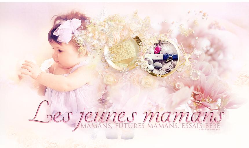 Forum de mamans : Les jeunes mamans