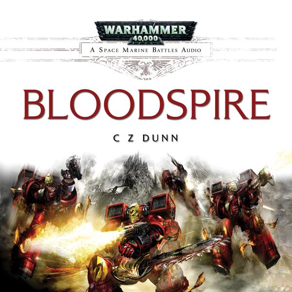[Space Marine Battles] Bloodspire de C.Z. Dunn audio 890910Bloodspire