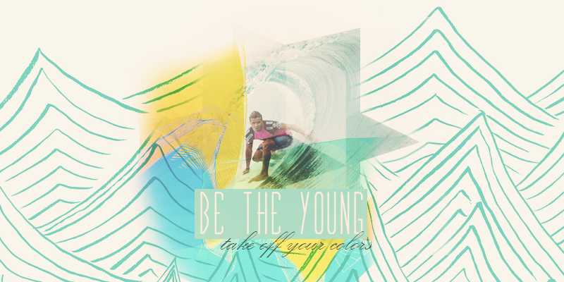 BE THE YOUNG