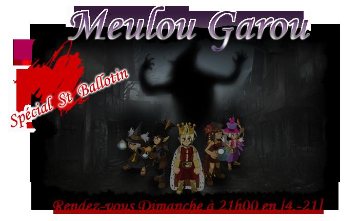 [15 Flovor 21 heures] Meulou Garou spécial St Ballotin  961812meulouStballotin