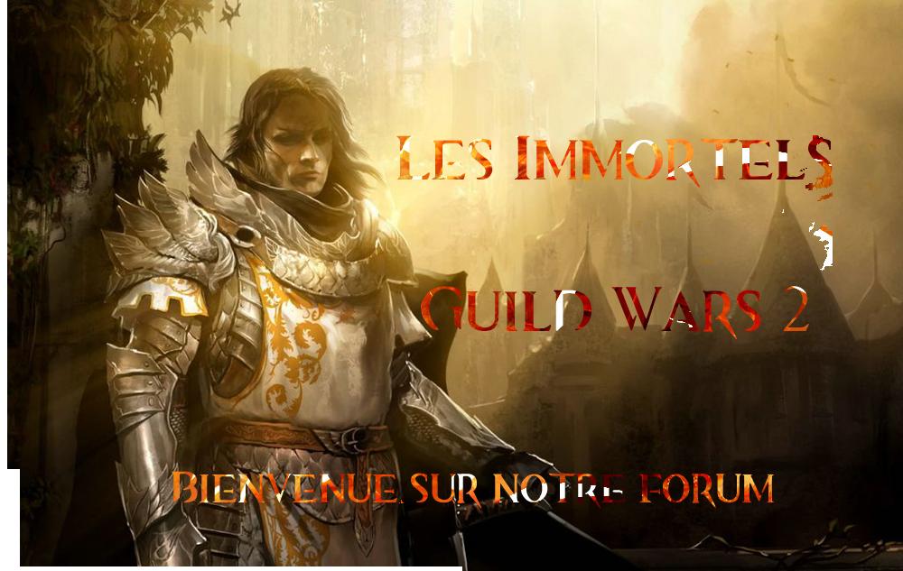 Forum Les Immortels Guild Wars 2