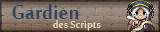 Gardien des Scripts