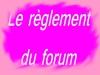 Le règlement du forum