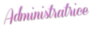 ○ Administratrice