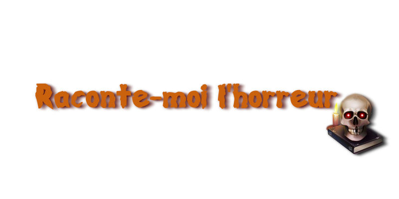 [Clos] Raconte-moi l'horreur 174674mep1