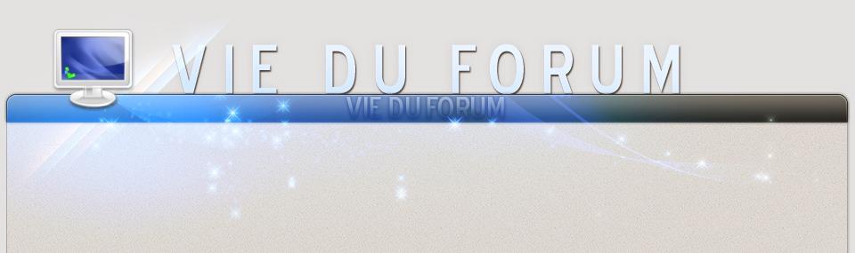 Vie du Forum