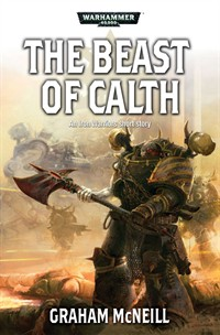Iron Warriors: The Omnibus de Graham McNeill 270539thebeastofcalth