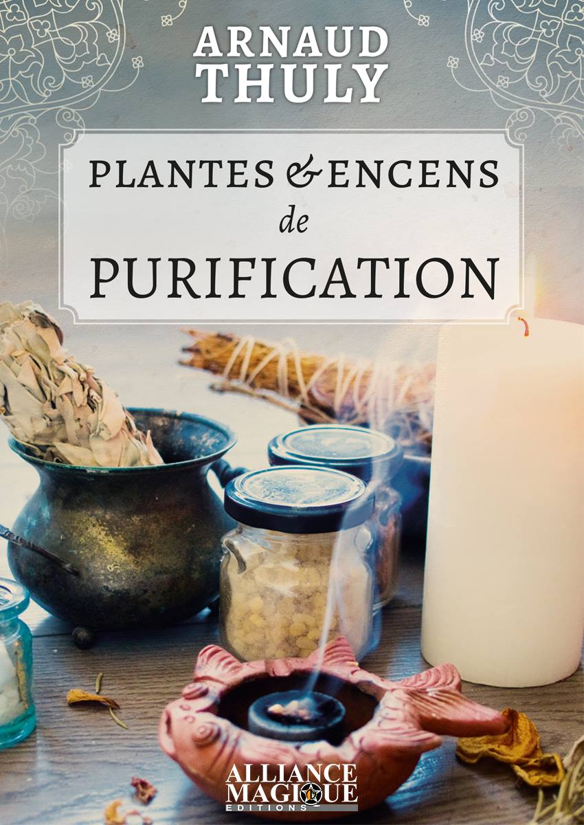 Plantes & Encens de Purification, Arnaud Thuly 273395165873701274207122661890410988863073523732o
