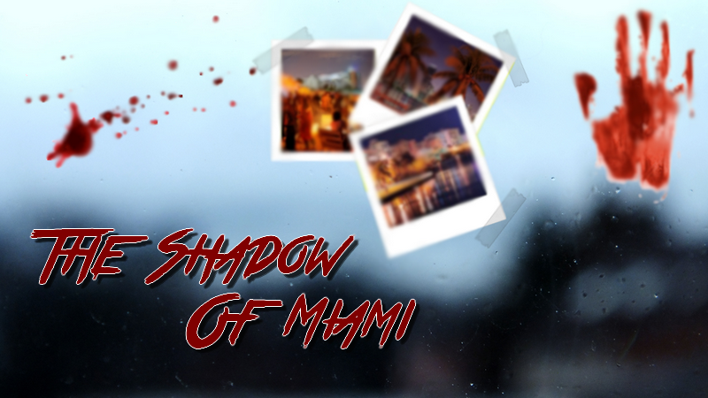 The Shadow of Miami
