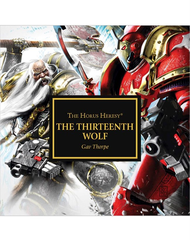 Programme des publications The Black Library 2016 - UK - Page 8 301030BLPROCESSEDTheThirteenthWolf