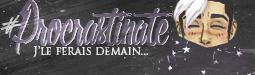 Annonce n°16 - Recensement 321968Procrastination