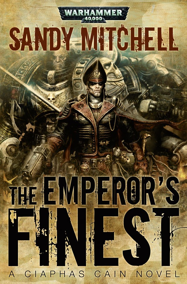 The Emperor's Finest (Cyaphas Caïn Tome 7) by Sandy Mitchell (VO) 405083EmperorsFinest