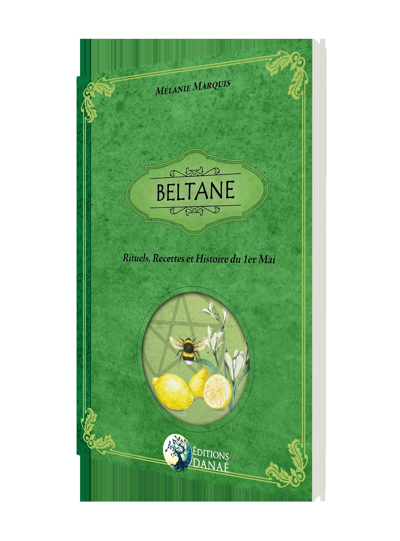 Beltane : Rituels, Recettes & Histoire du 1er Mai, Mélanie Marquis 411667beltane3D