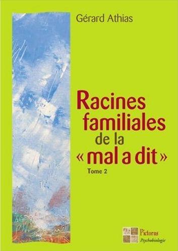 Psychogénéalogie (Gérard Athias) 452711Athias_Gerard___Racines_familiales_de_la_mal_a_dit___tome_2