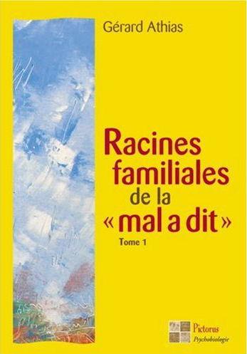 Psychogénéalogie (Gérard Athias) 479766Athias_Gerard___Racines_familiales_de_la_mal_a_dit___tome_1