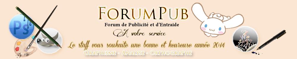 ForumPub - Forum de publicité et d'entreaide