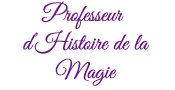 Professeur d'Histoire de la Magie