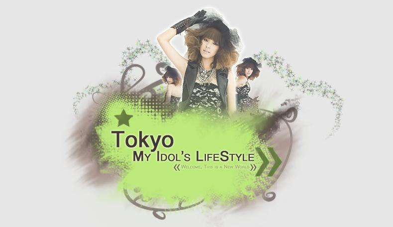 Tokyo - My Idol's Lifestyle