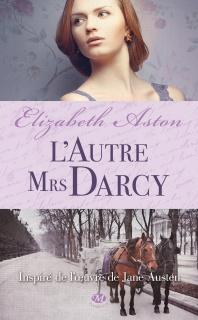 Saga des Darcy - d'Elizabeth Aston (7 Tomes) 649294LAutreMrsDarcyAstonElizabeth