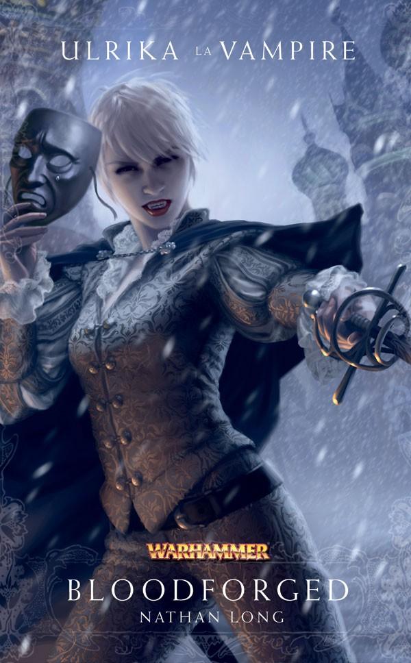 Trilogie Ulrika la Vampire : Bloodborn / Bloodforged / Bloodsworn de Nathan Long 706850frbloodforged