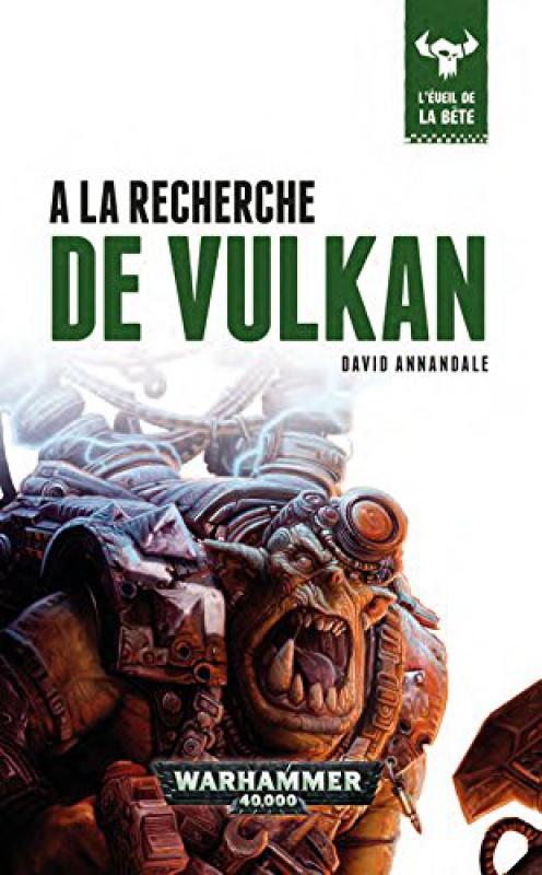 L'Eveil de la Bête - VII - A la recherche de Vulkan de David Annandale 73559051fwench2XL