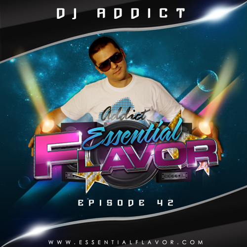 [PODCAST] ESSENTIAL FLAVOR by DJ ADDICT & MASTER-T (18) - Page 2 805616DJADDICTPODCASTep42500x500