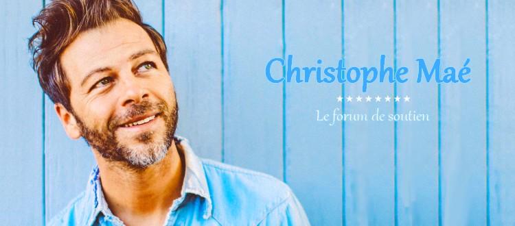 Forum de soutien de Christophe Maé