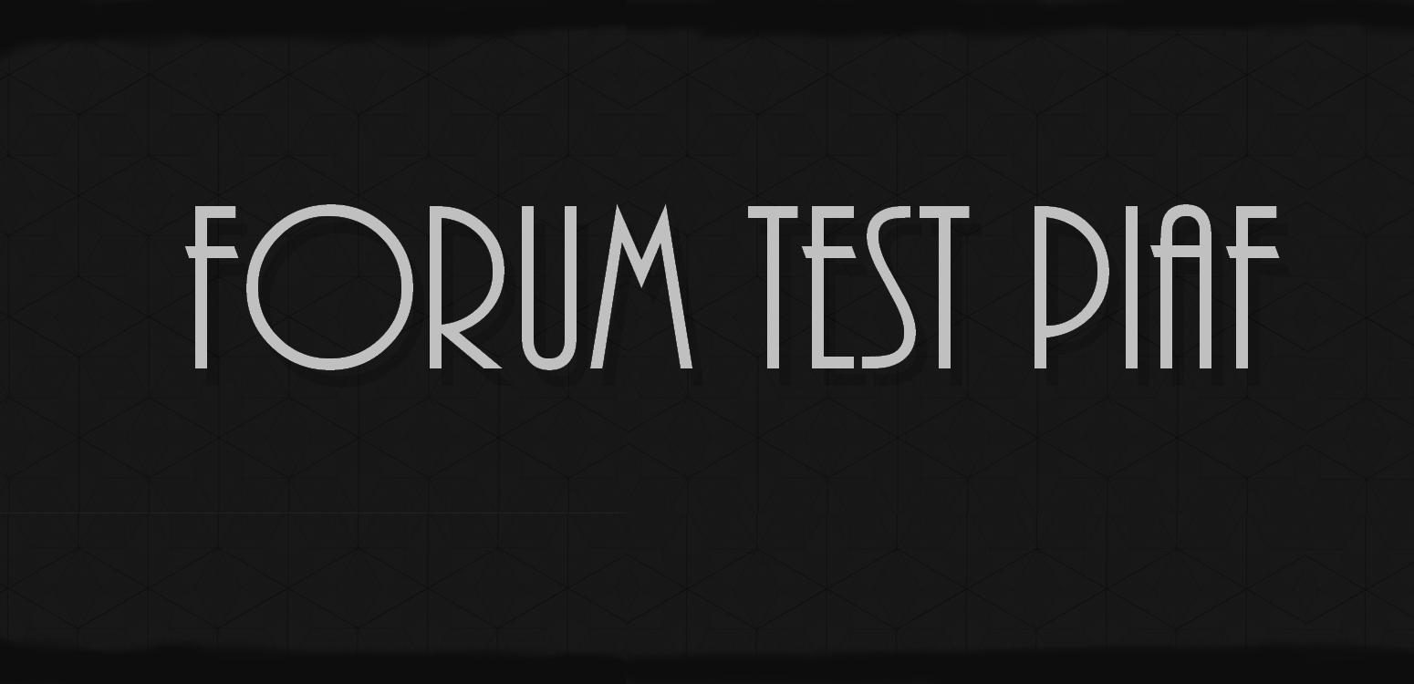 Forum test piaf