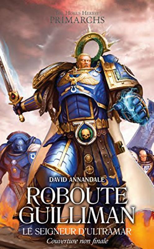 Les Primarques - 1 - Roboute Guilliman de David Annandale 86590351glKyzW3JL