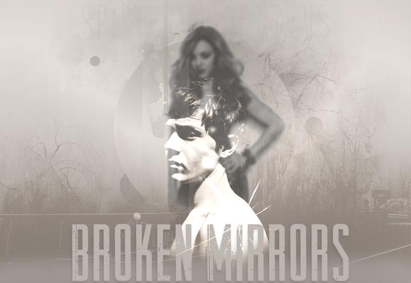 Broken Mirrors {OUVERTURE: 15/09/13} 876818essai3