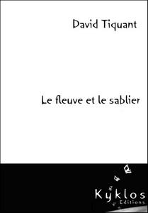 [Kyklos Editions] Le Fleuve et le Sablier de David Tiquant 9183059782918406105
