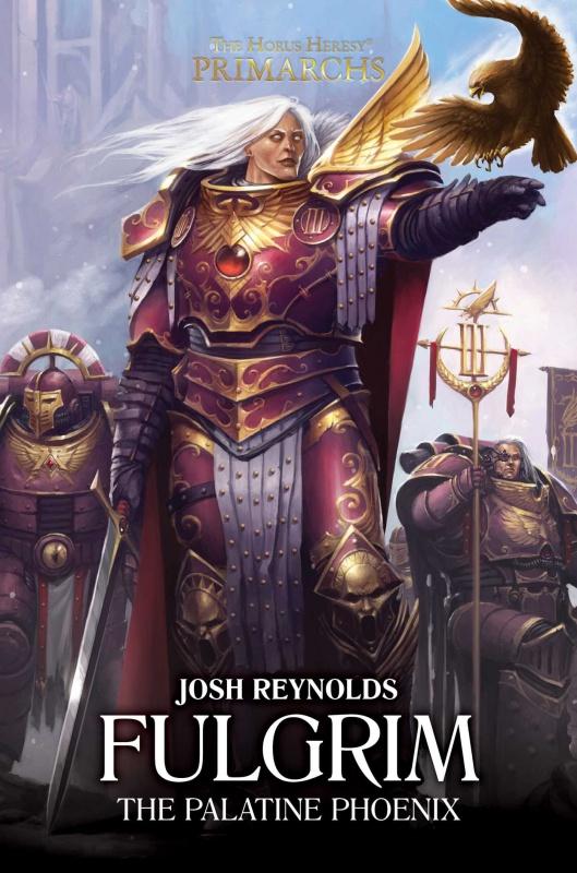 [Horus Heresy] Primarch Series - VI - Fulgrim de Josh Reynolds 91915881GTs2BoLNL