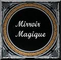 Boule cristal et mirroir magique
