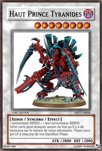 Crossover : Warhammer 40K  -vs- YGOh! 878457Tyran_HautPrince