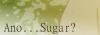 Tea Time | Ano... Sugar? 159085100x35_02
