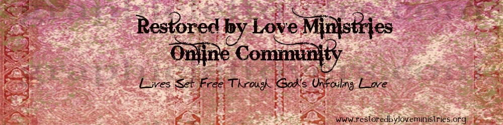 Restored by Love Ministries Online Community