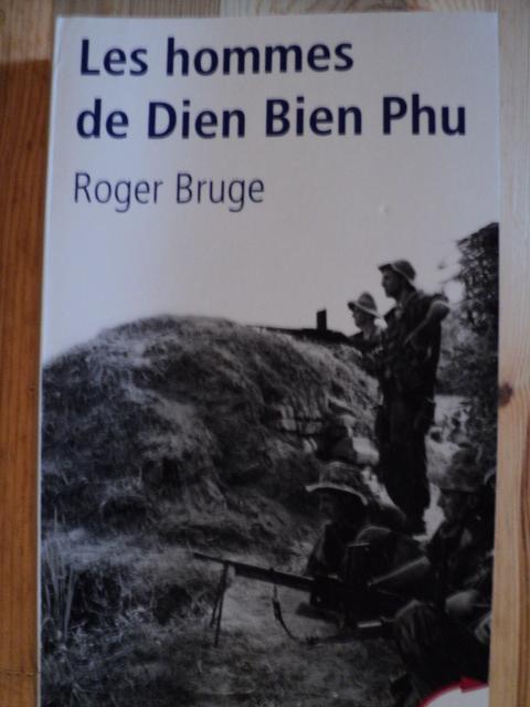 Les hommes de Dien Bien Phu par  Roger Bruge  Dsc00473ce