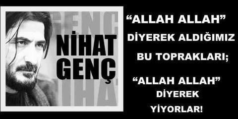 """Allah Allah"""" diyerek aldığımız toprakları, Jho1"""